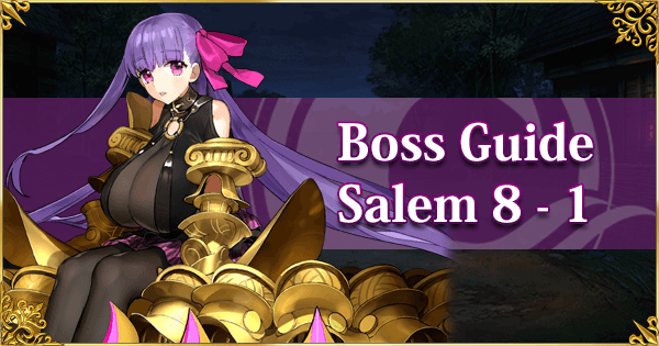 Salem Boss Guide Section 8 1 Fate Grand Order Wiki Gamepress Fate/grand order rider(queen medb) interlude queen's disciple. salem boss guide section 8 1 fate