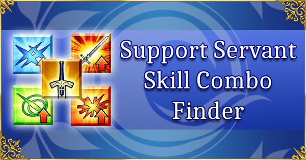 Support Servant Skill Combo Finder