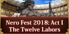 Nero Fest 2018: Ac I - The Twelve Labors