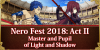 Return of Nero Fest 2018: Act II - Master and Pupil of Light and Shadow