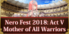 Return of Nero Fest 2018: Act V - Mother of All Warriors