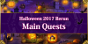 Halloween 2017 Rerun - Main Quests