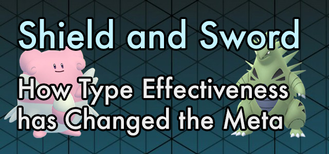 Shield And Sword How Type Effectiveness Has Changed The Meta