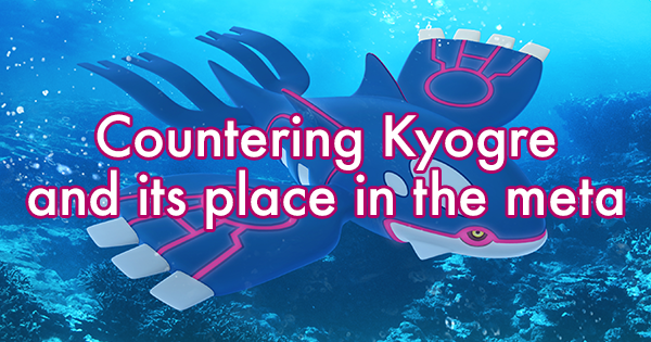 Countering Kyogre and its Place in the Meta | Pokemon GO