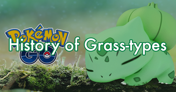 History of Grass-types in Pokemon GO