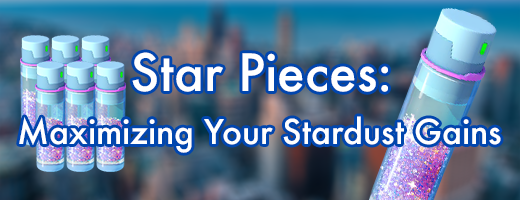 Star Pieces: Maximizing Your Stardust Gains