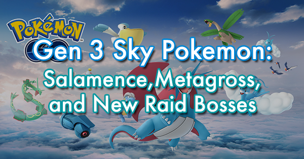 Gen 3 Sky Pokemon: Salamence, Metagross, and New Raid Bosses