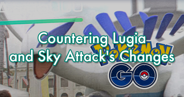 Countering Lugia and Sky Attack's Changes