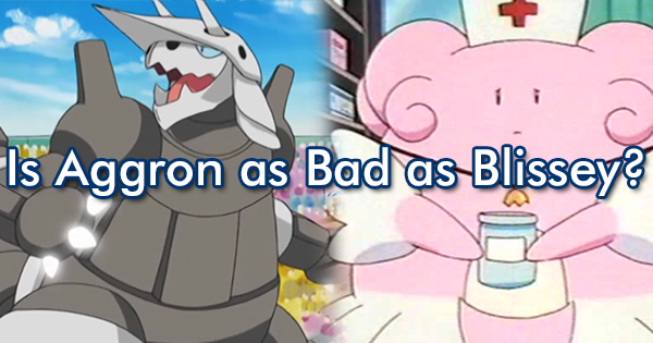 Is Aggron as Bad as Blissey?