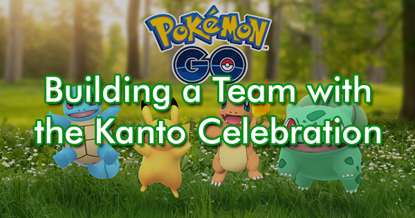Building a Team with the Kanto Celebration