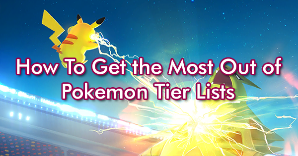 How To Get the Most Out of Pokemon Tier Lists