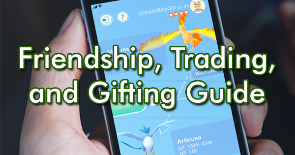 Friendship, Trading, and Gifting Guide