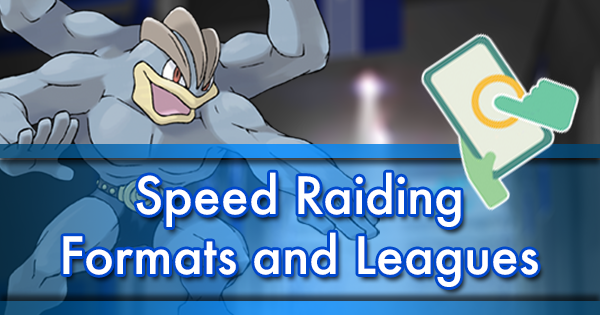 Speed Raiding Formats and Leagues