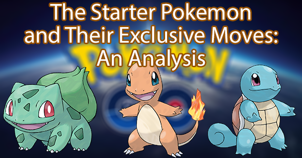 The Starter Pokemon and Their Exclusive Moves: An Analysis
