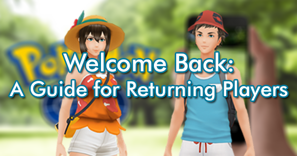 Welcome Back: A Guide for Returning Players