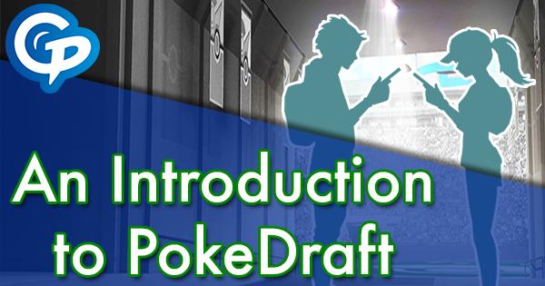 An Introduction to PokeDraft | Pokemon GO Wiki - GamePress