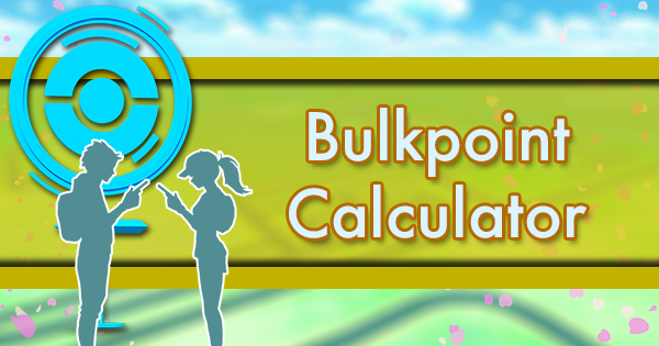 Pokemon GO Bulkpoint Calculator | Pokemon GO Wiki - GamePress