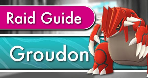 Groudon Raid Counter Guide | Pokemon GO Wiki - GamePress