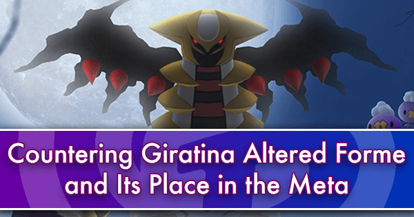 Countering Giratina Altered Forme and Its Place in the Meta