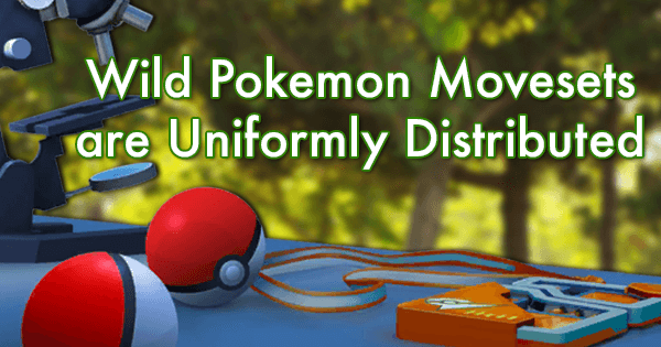 Wild Pokemon Movesets are Uniformly Distributed