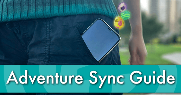 Adventure Sync Guide | Pokemon GO Wiki - GamePress