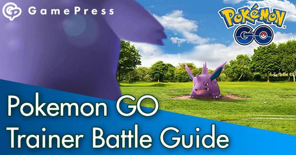 Pokemon GO Trainer Battle Guide | Pokemon GO Wiki - GamePress