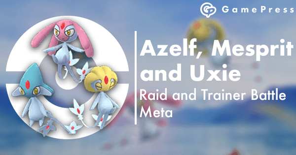 Azelf, Mesprit, and Uxie in the Raid and Trainer Battle Meta