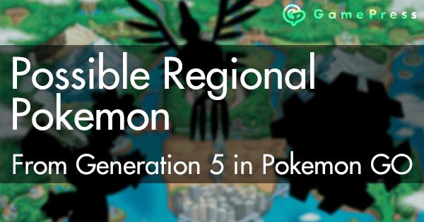 pokemon go gen 5 regionals
