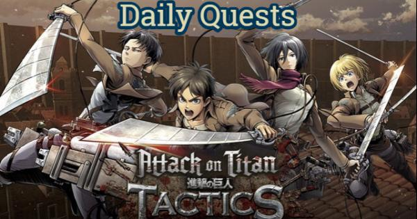 Attack on Titan : Tactics Daily Quests