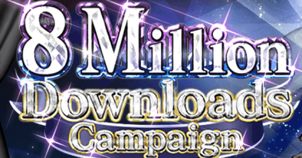 FGO 8 Million Downloads Campaign