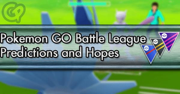 Pokemon Go Tier List 2020.Go Battle League Predictions And Hopes Pokemon Go Wiki